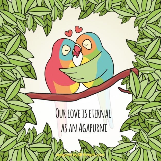 Our love is eternal as an agapurni