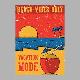 Outdoor poster design beach vibes only vacation mode vintage illustration