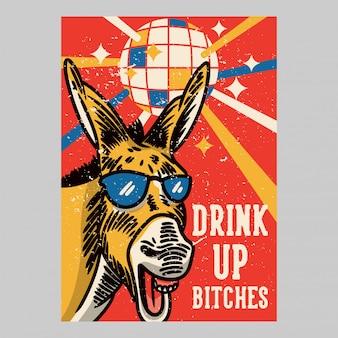 Outdoor poster design drink up bitches vintage