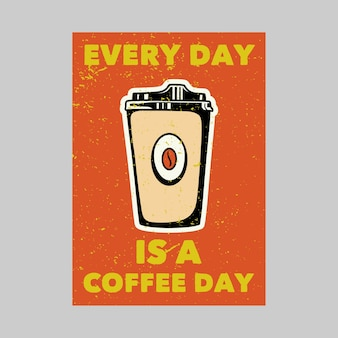 Outdoor poster design every day is a coffee day vintage illustration