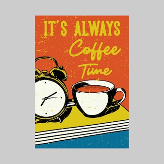 Outdoor poster design it's always coffee time vintage illustration