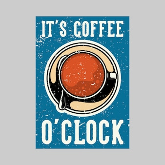 Outdoor poster design it's coffee o'clock vintage illustration