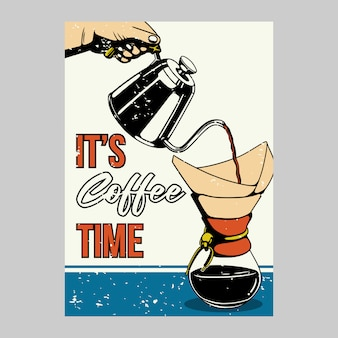 Outdoor poster design it's coffee time vintage illustration