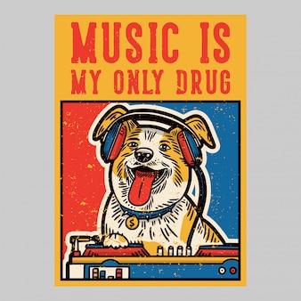 屋外ポスターデザイン音楽は私の唯一の麻薬ヴィンテージのイラスト