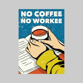 Outdoor poster design no coffee no workee vintage illustration