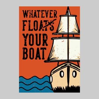 Дизайн плаката на открытом воздухе, что бы ни плавает ваша лодка, винтаж