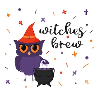 Owl witch in the hat and boiling potion in the cauldron. a postcard with phrase - witches brew.
