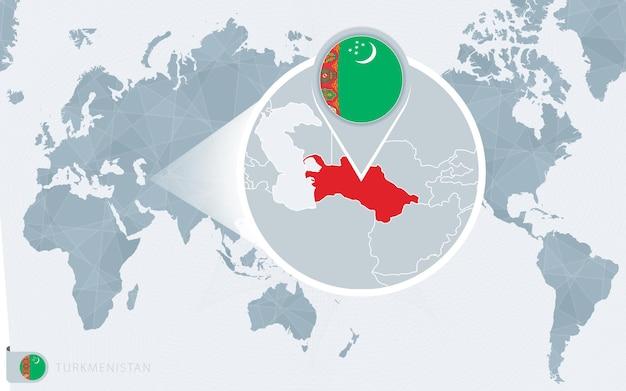 확대된 투르크메니스탄이 있는 태평양 중심 세계 지도. 투르크메니스탄의 국기와 지도.