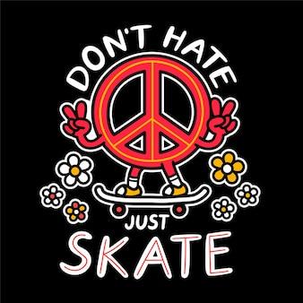 Знак пацифизма показывает жест мира и едет на скейтборде. не ненавидите лозунг, просто катайтесь на коньках. вектор рисованной каракули 90-х годов стиль мультипликационный персонаж иллюстрации. скейт принт для футболки, плаката, концепции карты