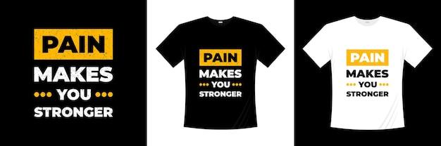 고통은 당신을 더 강하게 만듭니다 타이포그래피 티셔츠 디자인
