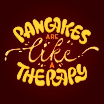 팬케이크는 치료법과 같습니다-재미있는 글자 문구. 아침 식사 테마 팬케이크 견적, 어떤 목적 으로든 훌륭한 디자인.