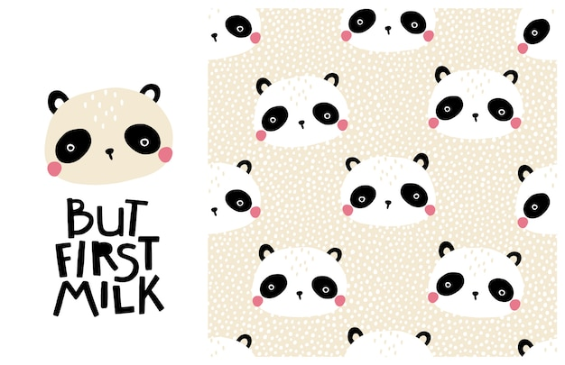 Panda bear. but first milk.cute face of an animal with lettering and seamless pattern. childish print