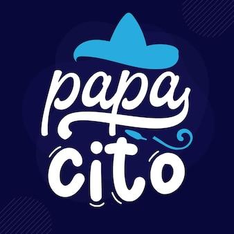 Papa cito lettering premium vector design