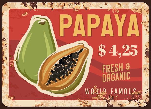 Papaya fruit rusty metal plate with price