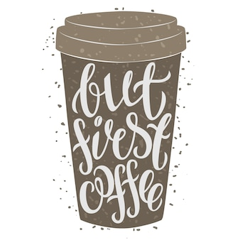 Paper coffee cup with hand drawn lettering