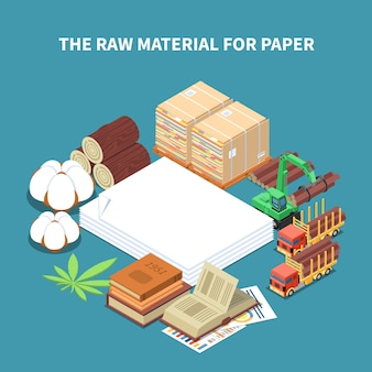 Paper production isometric illustration with raw wood materials and machinery for timber harvesting
