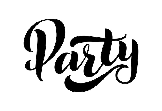 Party  hand drawn lettering text beautiful greeting  calligraphy black text hand drawn