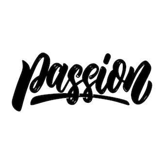 Passion. lettering phrase isolated on white background. design element for poster, card, banner, sign. vector illustration