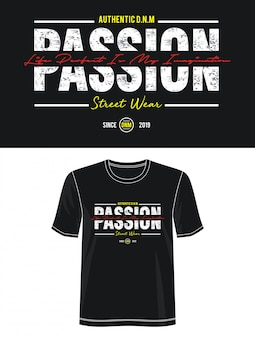 Passion typography for print t shirt