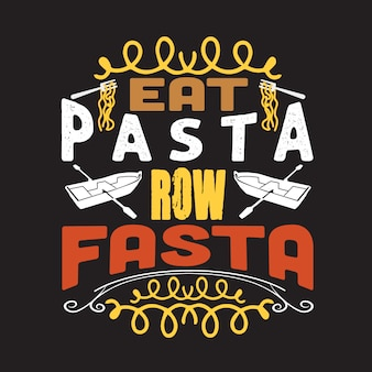 Pasta quote and saying. good for print design