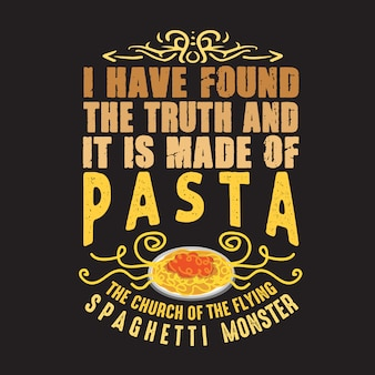 Pasta quote and saying. i have found the truth