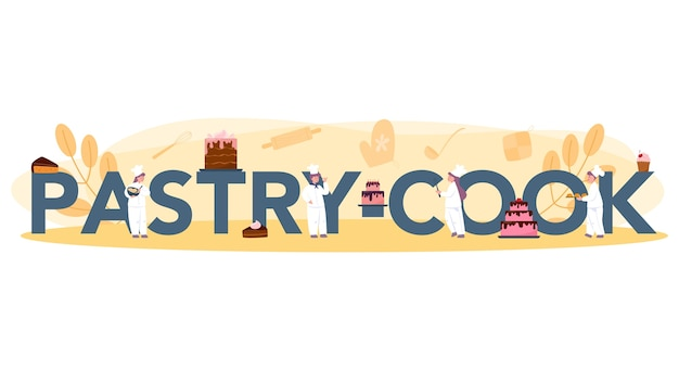 Pastry cook typographic header concept. professional confectioner chef. sweet baker cooking pie for holiday, cupcake, chocolate brownie. isolated flat vector illustration