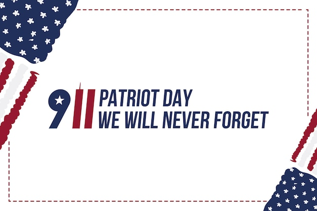Patriot day september 11. 2001 we will never forget. font inscription with the flag of the usa on a white background. banner to the day of memory of the american people. flat element eps 10