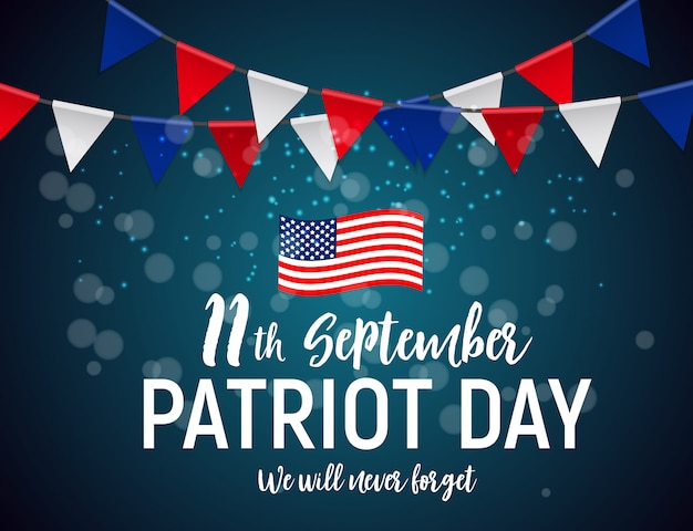 Patriot day usa background.september 11, we will never forget..