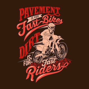 Pavement is for fast bikes dirt is for fast riders motocross quotes saying