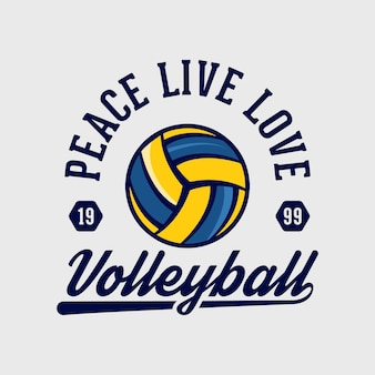 Peace live love volleyball vintage typography basketball volleyball t shirt design illustration