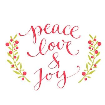 Текст мира, любви и радости. рождественская открытка с пользовательским рукописным шрифтом, векторной каллиграфией. красная фраза с венком зимних ягод.