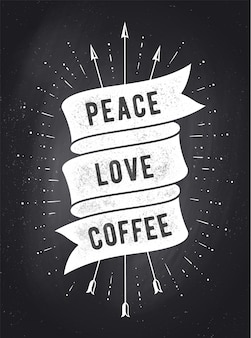Peace, love, coffee. vintage ribbon banner