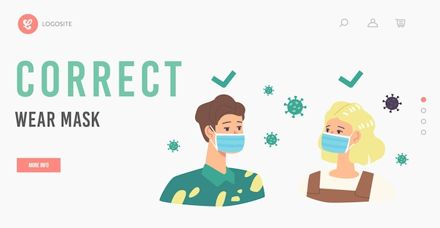 People wear mask correct way landing page template. male and female characters protecting from dust or coronavirus cells flying around using protective facial medic mask. cartoon vector illustration