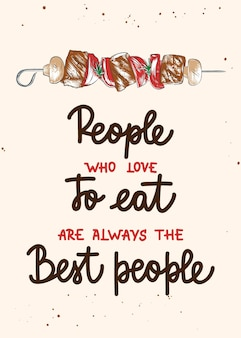 People who love to eat are always the best people brush calligraphy handwritten lettering