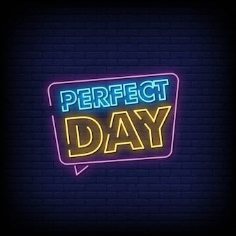 Perfect day neon signboard on brick wall