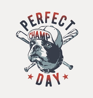 Perfect day slogan with dog wearing cap on crossed baseball bat illustration