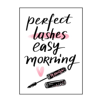 Perfect lashes, easy morning. hand sketched lashes quote.