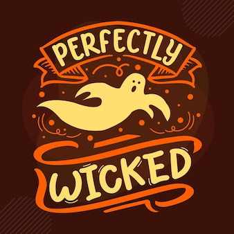 Perfectly wicked typography premium vector design quote template