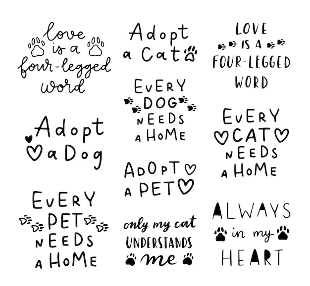 Pet adoption phrase black and white. inspirational quotes about domestical pets adoption. hand written phrases.