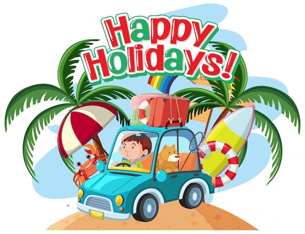 Фраза дизайн для счастливых праздников с мужчиной за рулем на пляже