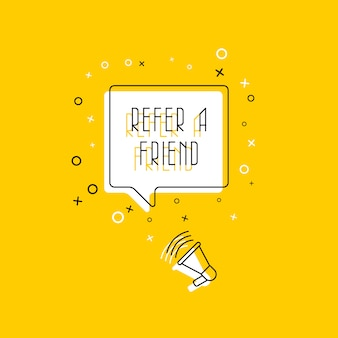Phrase refer a friend in speech bubble and megaphone on yellow