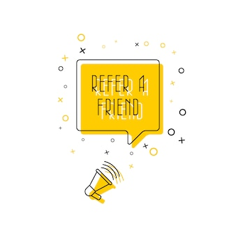 Phrase 'refer a friend' in speech bubble and megaphone