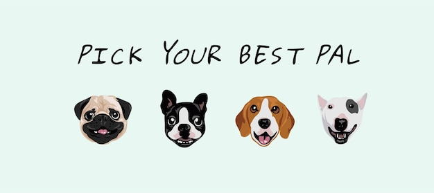 Pick your best pal slogan with dog faces cartoon illustration