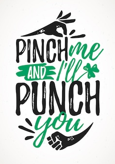 Pinch me and i will punch you funny lettering