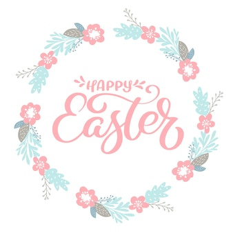 Pink happy easter hand drawn calligraphy and wrath with flowers. design for holiday greeting card and invitation