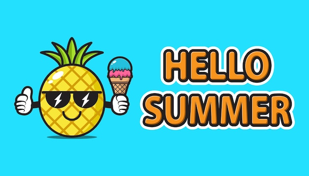 Pinneaple mascot wearing sunglasses and holding ice cream with hello summer greeting