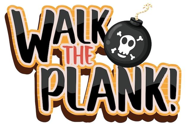 Concetto di pirata con banner carattere walk the plank su sfondo bianco
