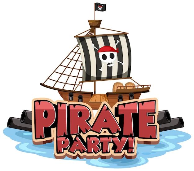 Баннер шрифта pirate party с изолированным пиратским кораблем