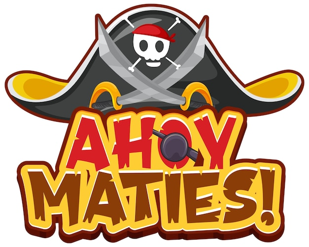 Ahoy maties 글꼴 로고와 해적 모자가 있는 해적 속어 개념