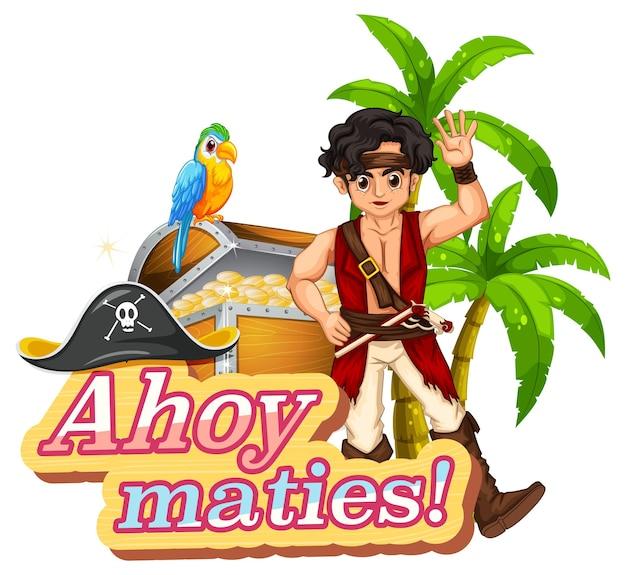 Concetto di gergo pirata con carattere ahoy maties e un personaggio dei cartoni animati pirata